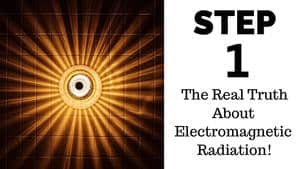 Step 1 The real truth about electromagnetic radiation